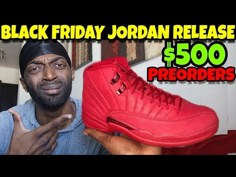 2018 Black Friday Jordan 12 All Red Release $500 PREORDERS!!! Worth The Hype Or Just Hype?