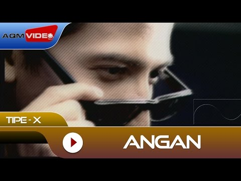 Tipe-X - Angan | Official Video