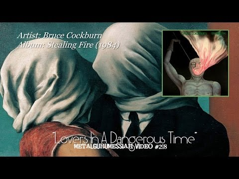 Lovers In A Dangerous Time - Bruce Cockburn (1984) (HQ Remastered Audio & HD 1080p Video)