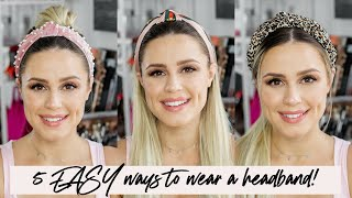 5 SUPER Easy Ways to Style a Headband!