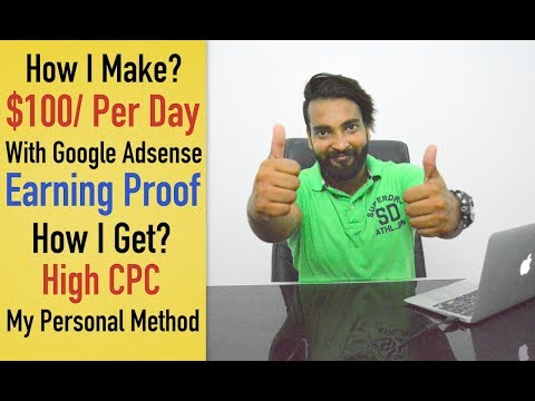 How I Make $100 Per Day With Adsense Earning Proof - Increase CPC Now