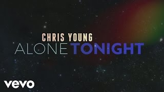 Chris Young Alone Tonight