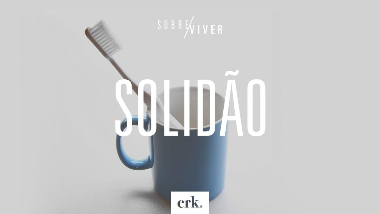 Sobre Viver #172 - Solidão / Ed René Kivitz