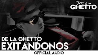 De La Ghetto - Exitandonos [Official Audio]