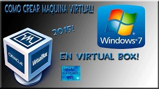 Como crear maquina virtual del windows 7 2015, en Virtual Box