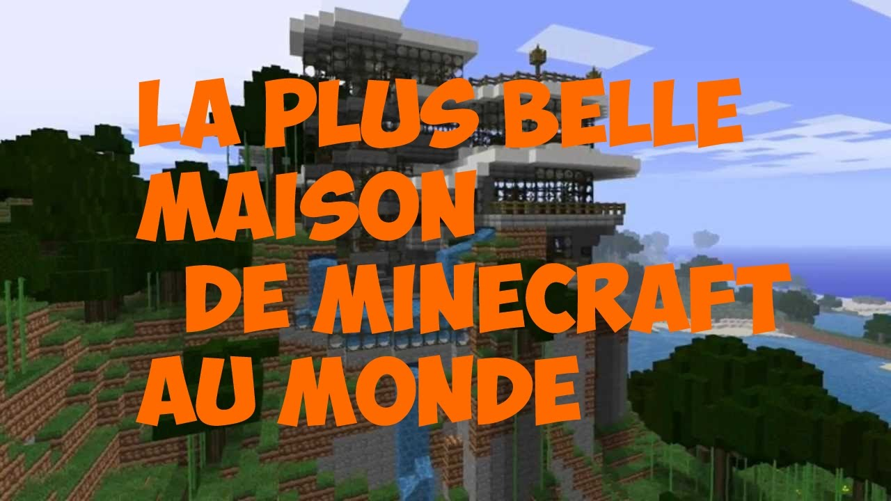 la plus belle maison de minecraft au monde youtube. Black Bedroom Furniture Sets. Home Design Ideas