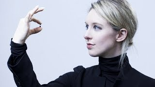 The Fall of Elizabeth Holmes