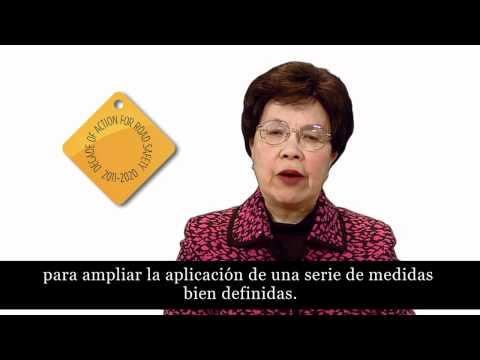 Dra. Margaret Chan: Decenio de Acción para la Seguridad Vial 2011--2020