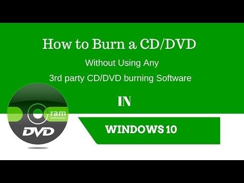 How to burn a CD/DVD in Windows 10 Using Windows Default CD/DVD Burning Program