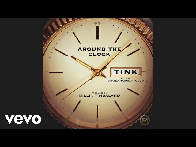 Tink - Around the Clock (Audio) ft. Charlamagne Tha God