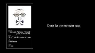Watch Alan Parsons Project Dont Let The Moment Pass video
