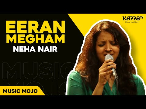 Eeran Megham - Neha Nair - Music Mojo - Kappatv video