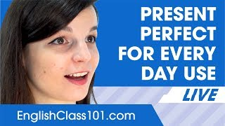 Everyday Uses of Present Perfect - Basic English Grammar