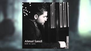 Ahmad Saeedi - Still In Love OFFICIAL TRACK