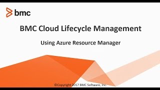 BMC Cloud Lifecycle Management 4.6.05: Using Azure Resource Manager