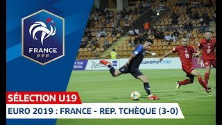 Euro U19 : France - République Tchèque (3-0), le résumé I FFF 2019