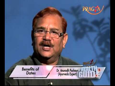 Dates(Pind Khajoor) And Health Benefits By Anurodh Pachauri(Ayurveda Expert)