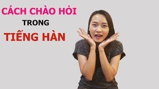 Học Tiếng Hàn - Cách Chào Hỏi Trong Tiếng Hàn Quốc | Hàn Quốc Nori