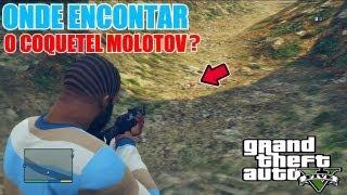 GTA V - ARMAS SECRETAS - Onde encontrar o Coquetel Molotov? | Como pegar o Coquetel Molotov?