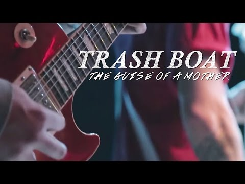 Trash Boat The Guise of a Mother rock music videos 2016