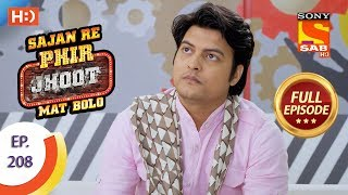 Sajan Re Phir Jhoot Mat Bolo - Ep 208 - Full Episode - 13th March, 2018