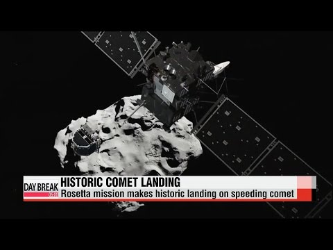 DAY BREAK 06:00 Rosetta′s spacecraft makes historic landing on comet