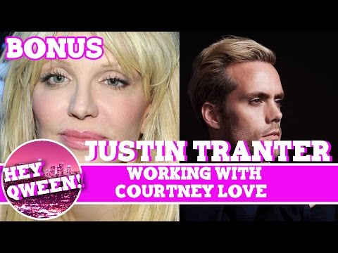 Hey Qween! BONUS: Justin Tranter On Working With Courtney Love