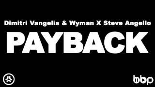 Payback [Vocal Edit] - Dimitri Vangelis & Wyman x Steve Angello freat NERVO