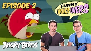 Angry Birds - Funny Voice Overs | CarlinBrothers - S1 Ep2