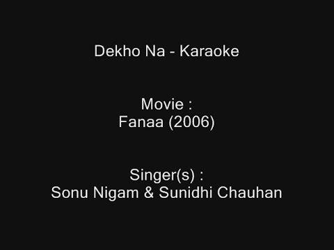Dekho Na - Karaoke - Fanaa (2006) - Sonu Nigam & Sunidhi Chauhan