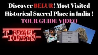 TRAVEL DIARYS |Ep 1 |TOUR GUIDE TO BELUR |CHENNAKESHAVA TEMPLE |HISTORY |ROUTE MAP |TAMIL