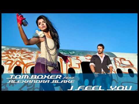 Tom Boxer feat. Alexandra Blake - I Feel You (Original Radio Edit)