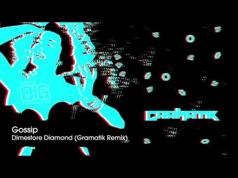 Gramatik Vs. Gossip - Dimestore Diamond (Remix)