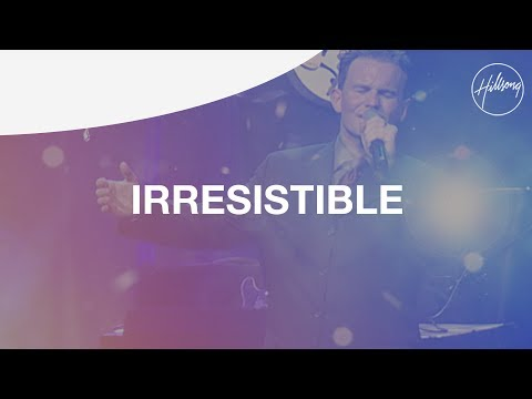 Hillsong United - Irresistible