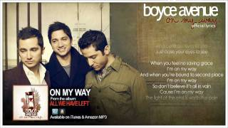 Boyce Avenue - On My Way (Official Song & Lyrics) on iTunes & Spotify