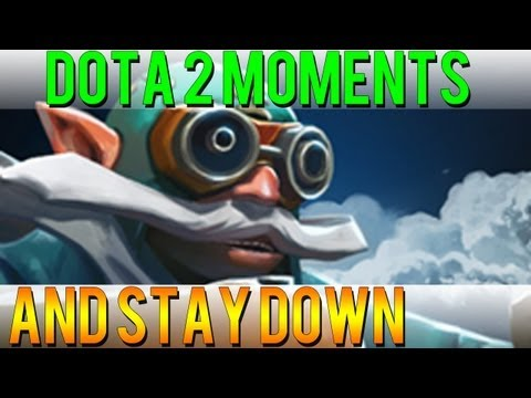 Dota 2 Moments - And Stay Down