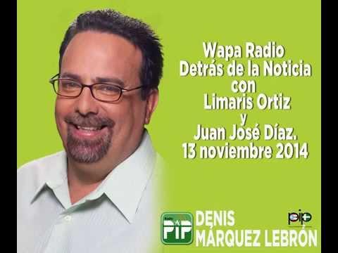 Denis Márquez en Detrás de la Noticia por Wapa Radio