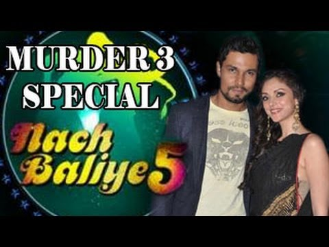 Watch Nach Baliye 5 MURDER 3 SPECIAL with Randeep & Aditi - MUST WATCH !!!