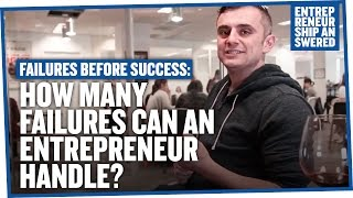 Failures Before Success: How Many Failures Can an Entrepreneur Handle?