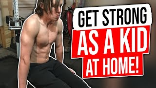 How To Get Stronger For A Kid AT HOME!!