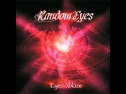Random Eyes -- Eyes Ablaze - Japanese Ed 2003 [Full Album]