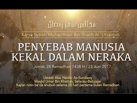 Ustadz Abu Haidar As Sundawy : PENYEBAB MANUSIA KEKAL DI NERAKA || Majelis Bulan Ramadhan #21