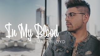 Download Lagu In My Blood  - Shawn Mendes cover by Matt Bloyd Gratis STAFABAND