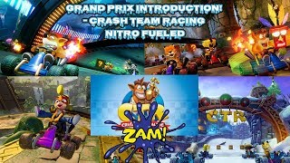 GRAND PRIX INTRODUCTION! | CRASH TEAM RACING NITRO FUELED 😊😊😊