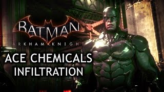 Batman: Arkham Knight - ACE Chemicals Infiltration (Full Trailer)