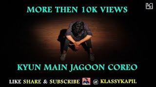 download lagu Kyun Main Jaagoon Dance By  Klassykapil  Freestyle gratis