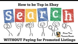 How to be Top in Ebay Search WITHOUT Paying for Promoted Listings