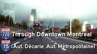 A-720 through Downtown Montreal - A-15 (Aut. Décarie, Aut. Métropolitaine)