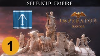 Imperator: Rome - Seleucid Empire - Ep 1 - Let's Play Gameplay