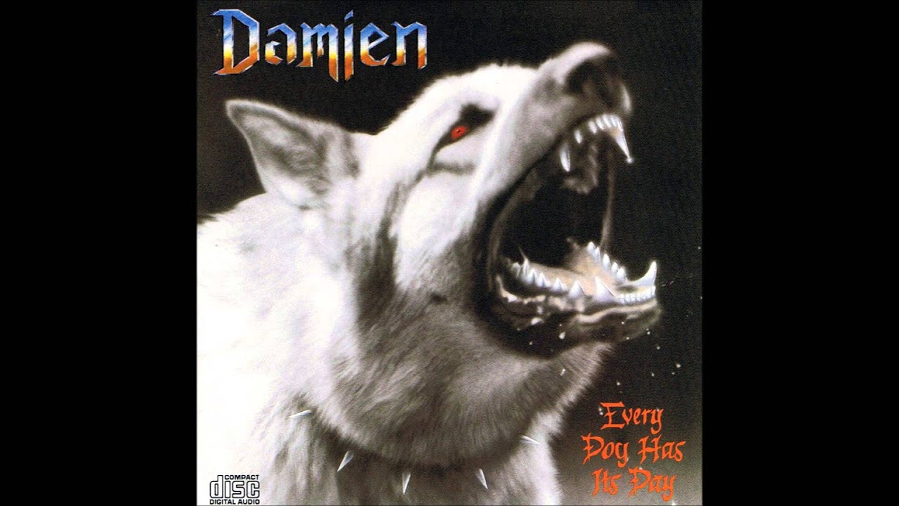 Damien Every Dog Has Its Day